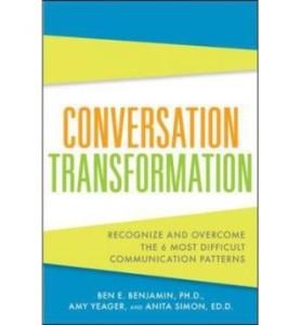 Conversation Transformation by Ben Benjamin, Amy Yeager, Anita Simon from Episode 32: Lisa B. Marshall - BizChix.com