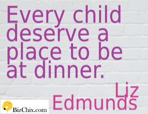 every child deserve a place to be at dinner