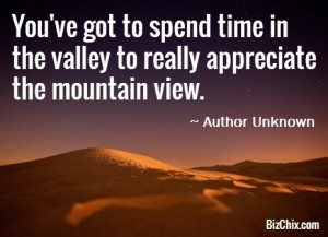 BizChix.com - You've got to spend time in the valley to really appreciate the mountain view