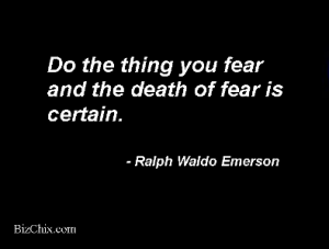 Do the thing you fear and the death of fear is certain. by Ralph Waldo Emerson from Episode 47: Amber Ludwig