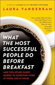 What the Most Successful People Do Before Breakfast  by Laura Vanderkam from Episode 40: Laura Vanderkam - BizChix.com