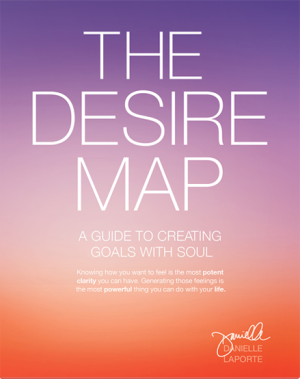 The Desire Map by Danielle LaPorte - BizChix.com