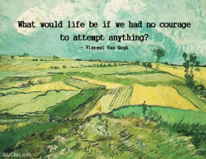 What would life be if we had no courage to attempt anything? - Vincent Van Gogh from Episode 59: Sandi Lin of Skilljar - BizChix.com