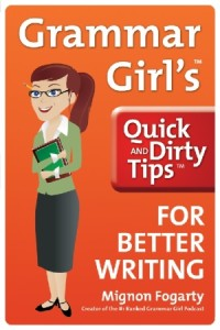 Grammar Girl's Quick and Dirty Tips for Better Writing by Mignon Fogarty from Episode 57: Sarah Boyd - BizChix.com