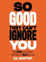 So Good They Can't Ignore You by Cal Newport from Episode 42: Kate Matsudaira - BizChix.com