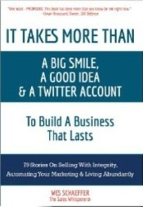 It Takes More Than a Big Smile, a Good Idea & a Twitter Account To Build a Business That Lasts by Wes Schaeffer - BizChix.com
