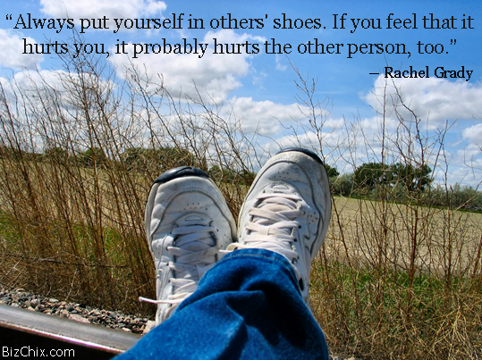 Always put yourself in others' shoes. If you feel that it hurts you, it probably hurts the other person, too. - Rachel Grady from Episode 63: CC Sofronas of Pacific Shaving Company - BizChix.com