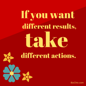 If you want different results, take different actions from Katie Krimitsos is the Host of the Business Women Rock! - BizChix.com