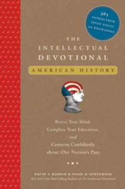 The Intellectual Devotional American History by David S Kidder & Noah D Oppenheim