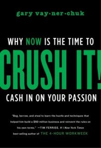 Crush It by Gary Vaynerchuk from Sue B. Zimmerman - BizChix.com