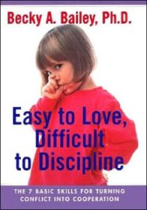 Easy To Love, Difficult To Discipline The 7 Basic Skills For Turning Conflict into Cooperation by Becky Bailey from Kim Vij - BizChix.com