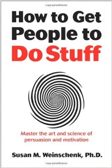 How To Get People To Do Stuff by Susan Weinschenk - BizChix.com