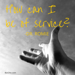 How can I be of service by Dr. Romie from Episode 85: Dr. Romie Mushtaq is teaching the medicine behind mindfulness - BizChix.com