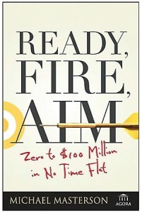 Ready Fire Aim by Michael Masterson from Behavioral Psychologist Susan Weinschenk Talks About Persuasion and Motivation - BizChix.com