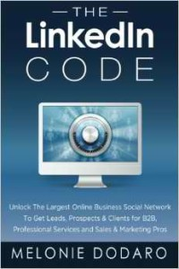 The LinkedIn Code by Melonie Dodaro from Episode 83: Melonie Dodaro, founder of Top Dog Social Media - BizChix.com