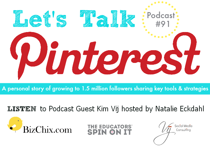 Episode 91: Blogger, Educator, Freelance Writer, Pinterest Consultant Kim Vij - BizChix.com