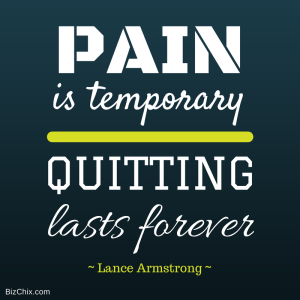 Pain is temporary. Quitting lasts forever. Lance Armstrong from Ep 120: Alexandra Watkins of Eat My Words - BizChix.com