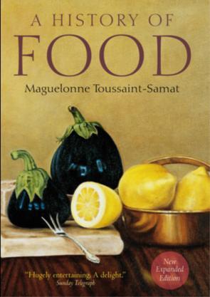 The History of Food by Maguelonne Toussaint-Samat - BizChix.com