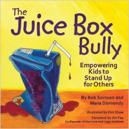 The Juice Box Bully by Bob Sornson and Maria Dismondy - BizChix.com