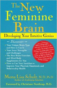 The New Feminine Brain by Mona Lisa Schulz, M.D., Ph.D. - BizChix.com