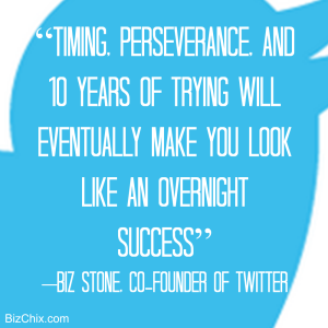 """Timing, perseverance, and ten years of trying will eventually make you look like an overnight success"" Biz Stone, co-founder of Twitter from Episode 111: Donna Cravotta is CEO of Social Sage PR and Creator of the Total Social PR System™ - BizChix.com"