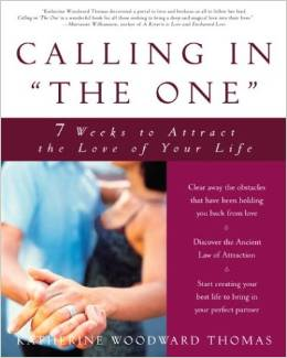 Calling in the One by Katherine Woodward Thomas - BizChix.com