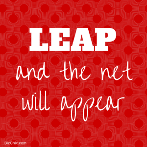 """Leap and the net will appear."" from Episode 109: Lynn Perkins of UrbanSitter Connects Parents and Babysitters through Social Connections - BizChix.com"