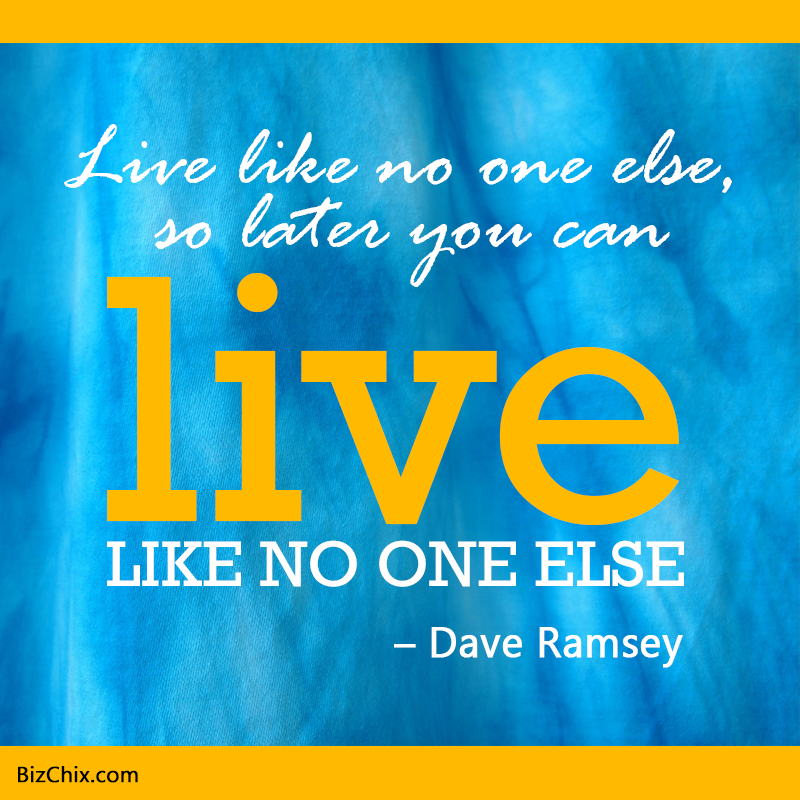 [Image: Live-like-no-one-else-so-that-later-you-...e-else.png]