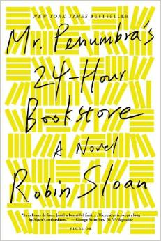 Mr. Penumbra's 24-Hour Bookstore: A Novel by Robin Sloan - BizChix.com