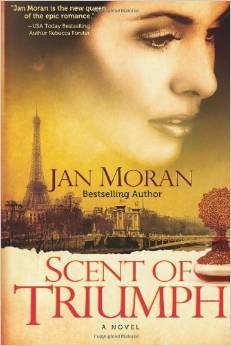Scent of Triumph - Historical Fiction by Jan Moran - BIzChix.com