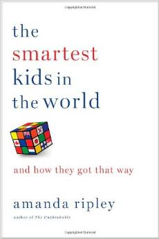 The Smartest Kids in the World & How They Got That Way by Amanda Ripley - BizChix.com