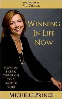 Winning in Life Now by Michelle Prince - BizChix.com
