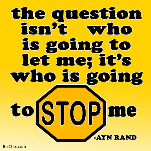 """The question isn't who is going to let me; it's who is going to stop me."" Ayn Rand from Ep 124: Psychology Expert and Licensed Therapist Melody Wilding - BizChix.com"