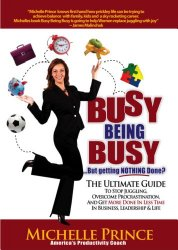 Busy Being Busy...But Getting Nothing Done by Michelle Prince - BizChix.com