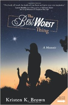 The Best Worst Thing by Kristen Brown - BizChix.com
