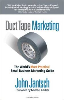 Duct Tape Marketing- The World's Most Practical Small Business Marketing Guide by John Jantsch