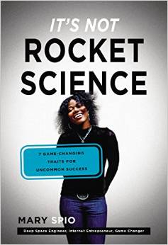 It's Not Rocket Science: 7 Game-Changing Traits for Achieving Uncommon Success by Mary Spio - BizChix.com