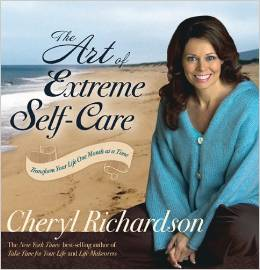The Art of Extreme Self Care by Cheryl Richardson - BizChix.com