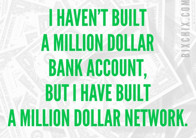I Wanted a Million Dollars and Instead Got a Million Dollar Network - BizChix.com
