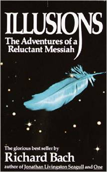 Illusions: The Adventures of a Reluctant Messiah by Richard Bach - BizChix.com