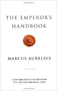The Emperor's Handbook: A New Translation of The Meditations by Marcus Aurelius - BizChix.com
