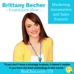 p 173: Marketing Automation and Sales Funnels with Brittany Becher of Foundation Flow