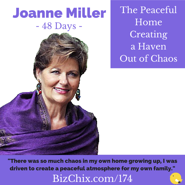 Ep 174: The Peaceful Home – Creating a Haven Out of Chaos with Joanne Miller of 48 Days