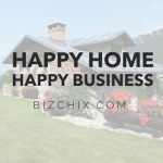 Happy Home, Happy Business - BizChix.com