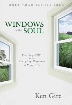 Windows of the Soul: Experiencing God in New Ways by Ken Gire - BizChix.com