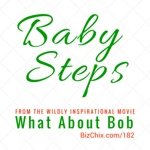 Baby Steps - BizChix.com
