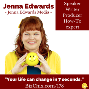 Ep 178: Your Life Can Change in Seven Seconds with Jenna Edwards