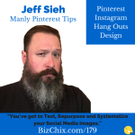 Ep 179: Manly Pinterest Tips and Social Media Strategy with Jeff Sieh