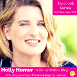 Ep 182: Facebook Karma and Organic Growth (Part 2) with Holly Homer of Kids Activities Blog @4kidsactivities