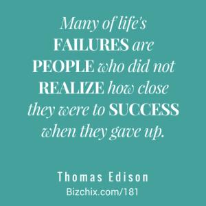 Many of life's failures Bizchix